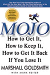 Mojo: How to Get It, How to Keep It, and How to Get It Back When You Lose It! by Marshall Goldsmith